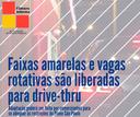 Faixas amarelas e estacionamento rotativo são liberados para drive-thru